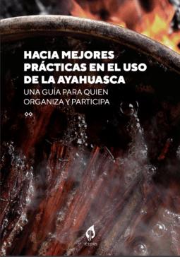 Hacia mejores prácticas en el uso de la ayahuasca
